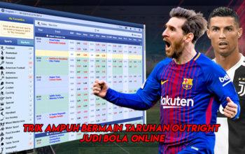 Trik Ampuh Bermain Taruhan Outright Judi Bola Online